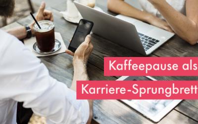 Kaffeepause als Karrieresprungbrett – Strategisch netzwerken mit Netzwerkexpertin Ute Blindert