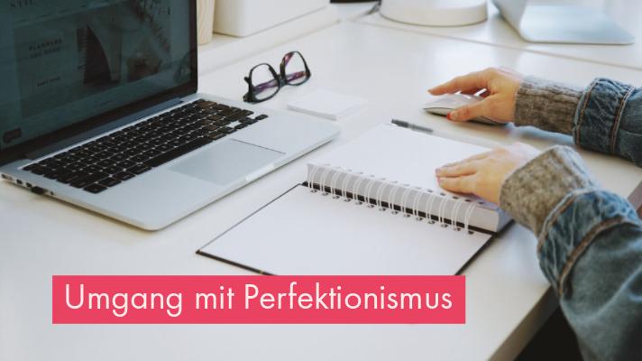 Ist Dein Perfektionismus wirklich gut für Dich?