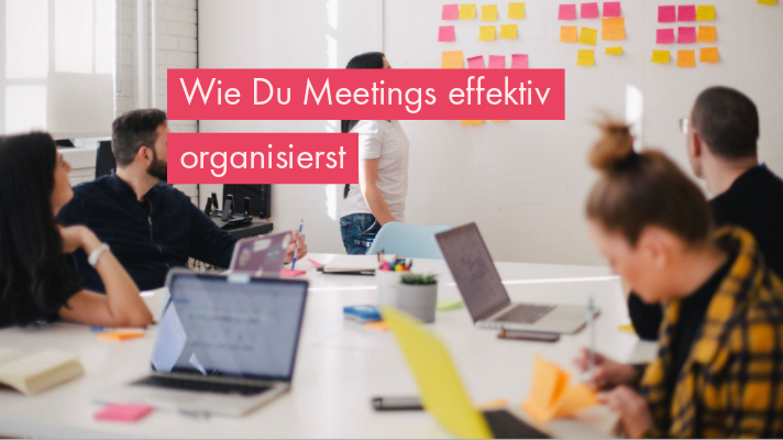 Meetings effektiv organisieren