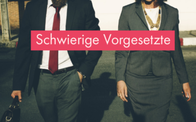 Schwierige Vorgesetzte: 3 Schritte zum Umgang mit anstrengenden Führungskräften
