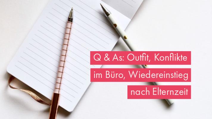 Q & As: Outfit, Konflikte & Elternzeit