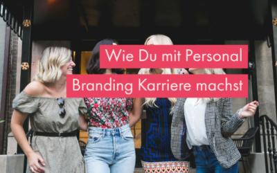 Personal Branding: Wie Du zur eigenen Marke wirst