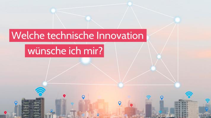 Eine Frage am Tag: Welche technische Innovation wünsche ich mir?