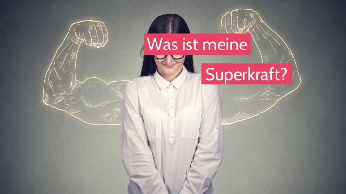 Eine Frage am Tag: Was ist meine Superkraft?